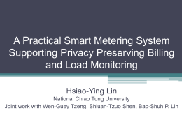 A Practical Smart Metering System Supporting Privacy Preserving