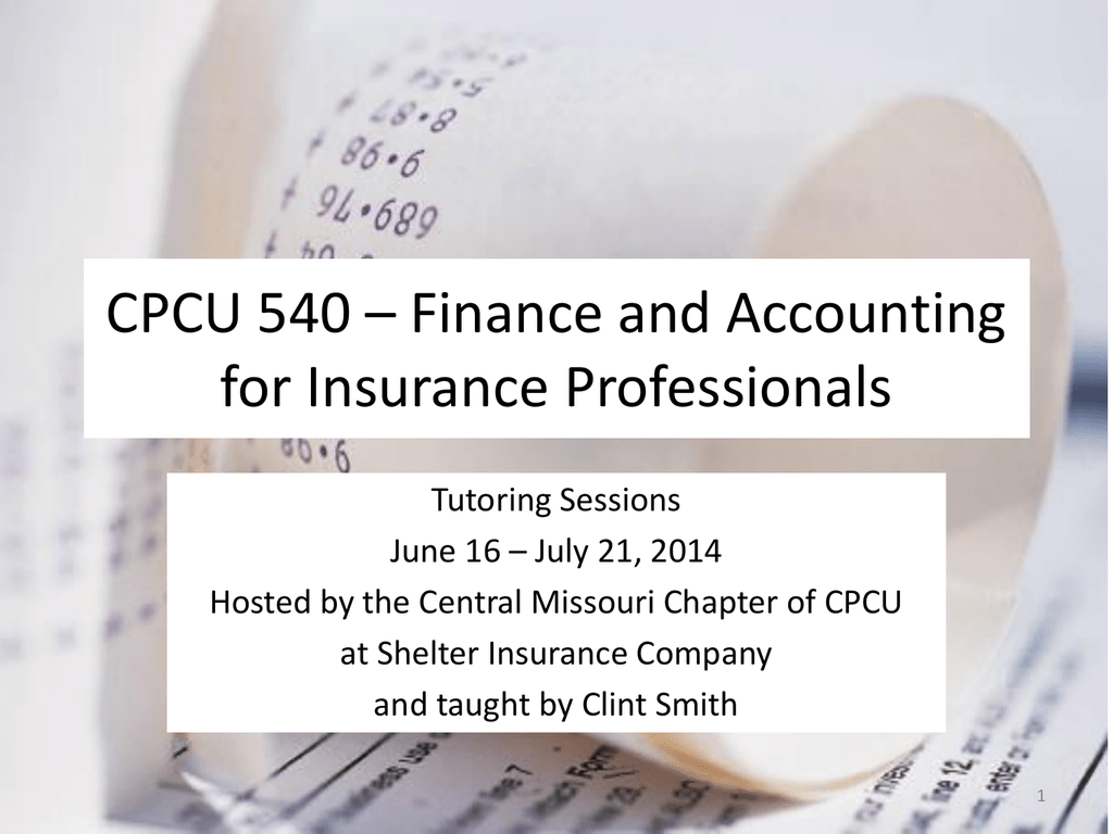 CPCU 540 Session 1 Intro Formulas Financial Calculator