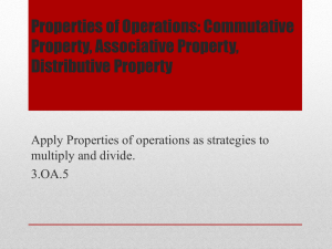 Commutative Property, Associative Property, Distributive Property