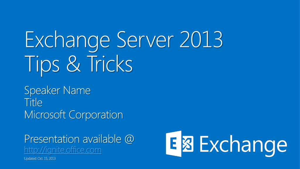 Exchange Server 2013 Tips and Tricks