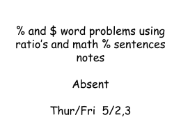 and $ word problems using ratio*s and proportions notes Thur/Fri 5/2,3