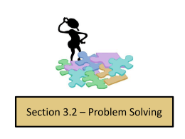 Section 3.2 * Problem Solving