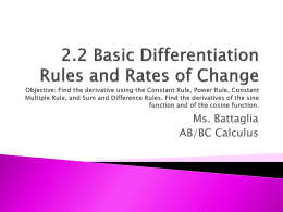 2.2 Basic Differentiation Rules and Rates of Change Objective: Find