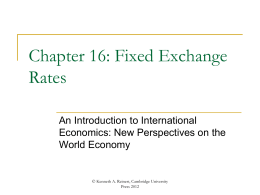 Chapter 16: Fixed Exchange Rates. - An Introduction to International