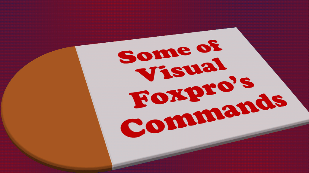 Some of Visual Foxpro`s Commands