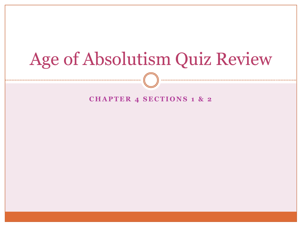 Age Of Absolutism Quiz Review Chapter 4 Sections 12