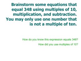 Brainstorm some equations that equal 348 using multiples of 10