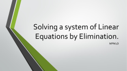 Solving a system of Linear Equations by Elimination.