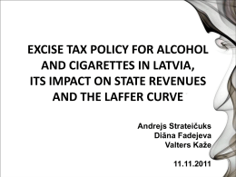 Excise Tax Policy for Alcohol and Cigarettes in Latvia, Its