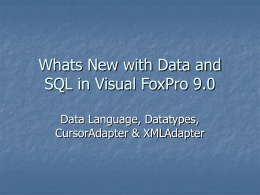 Whats New with Data and SQL in VFP9 - dFPUG