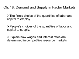 Ch. 18: Markets for Factors of Production.