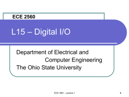 ECE 2560 - Lecture 15 Digital I O