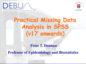 Practical Missing Data Analysis in SPSS (v17 onwards) Peter T