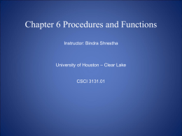 Chapter 6 Procedures and Functions - University of Houston