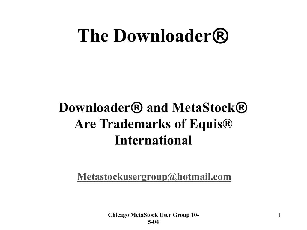 The Downloader®