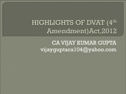 HIGHLIGHTS OF DVAT (4th Amendment)Act,2012