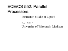 PPT - ECE/CS 552 Fall 2010 - University of Wisconsin–Madison