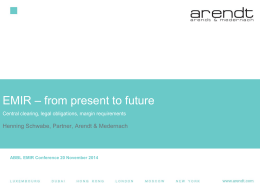 EMIR – From present to future - Henning Schwabe, Arendt