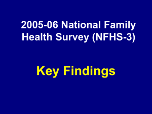 NFHS-3 Key Findings - District Level Household & Facility Survey