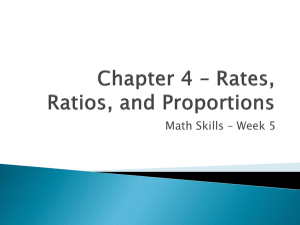 Chapter 4 – Rates, Ratios, and Proportions