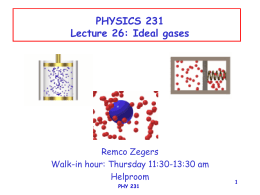 1 PHYSICS 231 Lecture 26: Ideal gases