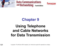 Chapter 9 Using Telephone & Cable Network for Data