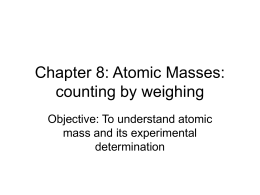Chapter 6: Atomic Masses: counting by weighing