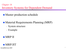 Chap. 16. Material Requirements Planning (MRP)