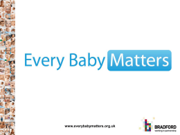 Every Baby Matters May 2012 Briefing - Bradford Observatory