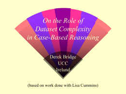 On the Role of Dataset Complexity in Case