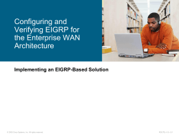 Configuring and Verifying EIGRP for the Enterprise WAN Architecture