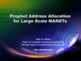 Prophet Address Allocation for Large Scale MANETs