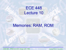 Lecture 10 - Memories - the GMU ECE Department