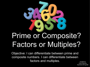 Prime or Composite? Factors or Multiples?