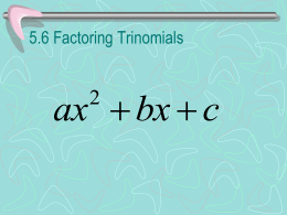 5.6 Factoring Trinomials