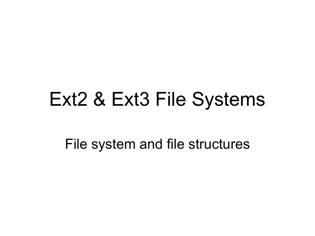 4 2 Ext2 & Ext3 File Systems