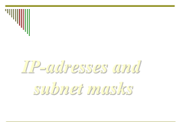 Lecture 2 - Adresses and subnet masks