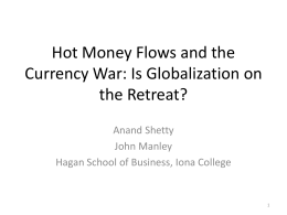Hot Money Flows and Currency Wars