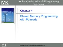 Chapter 7: Shared Memory Programming with Pthread