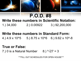POD #8 Write these numbers in Scientific Notation