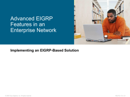 Advanced EIGRP features in an Enterprise Network
