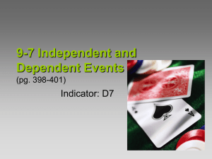 9-7 Independent and Dependent Events (ppg 398-401)