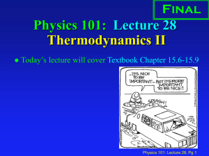 Physics 101: Lecture 28 Thermodynamics II