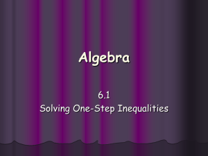 6.1 Solving One-Step Linear Inequalities