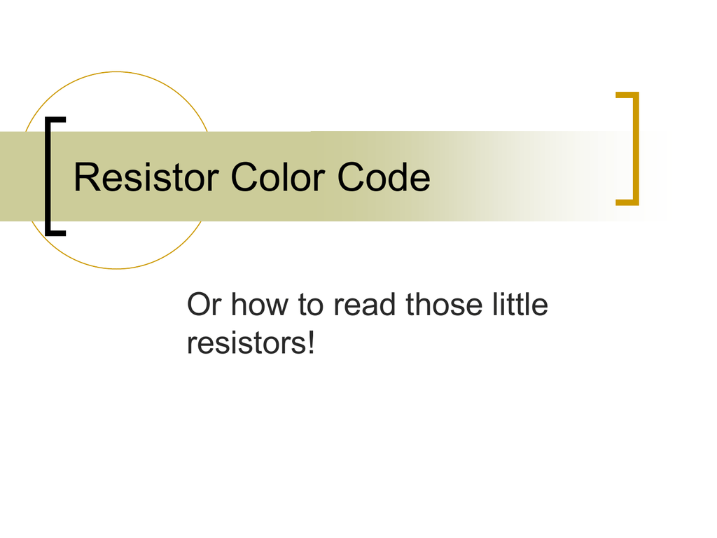 Resistor Color Code We Can Tell The Resistance Of A By Reading Its 4 Or 5 Band 005638058 1 F2194d181c83d154b235d38a2a8f491f