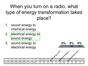 When you turn on a radio, what type of energy transformation takes