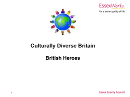 Culturally diverse Britain: British Heroes