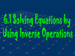 6.1 Solving Equations by Using Inverse Operations