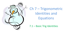 Ch 7 – Trigonometric Identities and Equations
