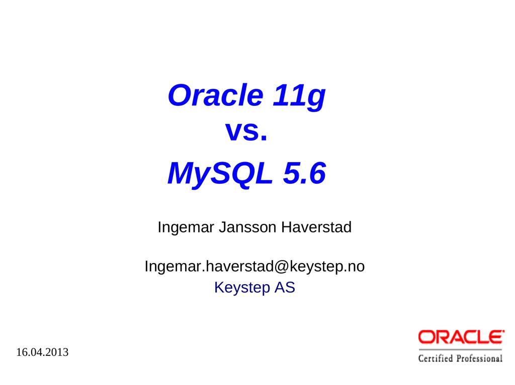 Oracle 11g vs  MySQL 5 6